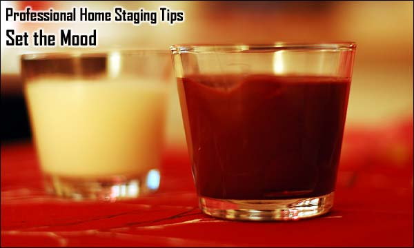 Professional Home Staging Tips: Set the Mood