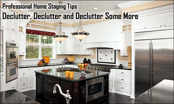 Professional Home Staging Tips: Declutter, Declutter and Declutter Some More