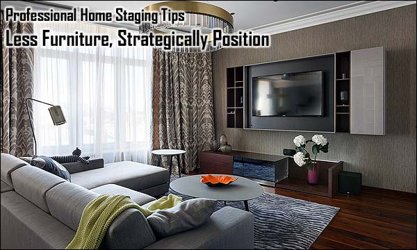 Professional Home Staging Tips: Less Furniture, Strategically Position