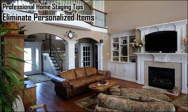 Professional Home Staging Tips: Eliminate Personalized Items