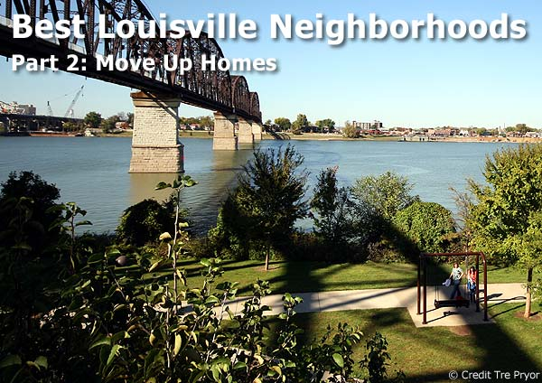 Best Louisville Neighborhoods: Move Up Homes