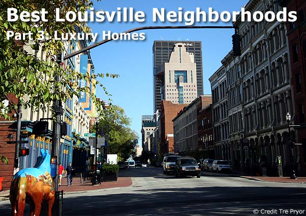 Best Louisville Neighborhoods, Part 3 Luxury Homes