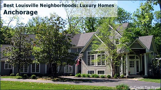 Anchorage - Best Louisville Neighborhoods: Luxury Homes