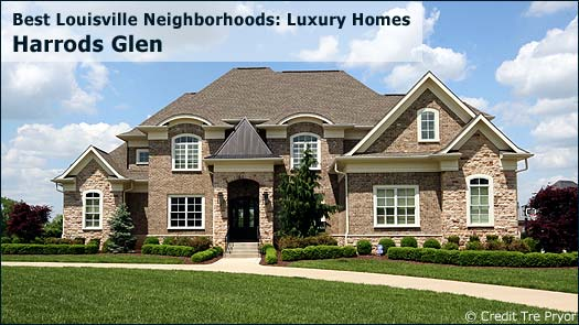 Harrods Glen - Best Louisville Neighborhoods: Luxury Homes