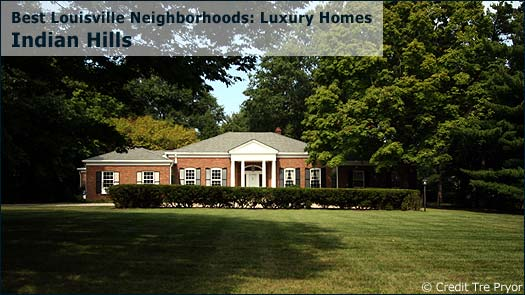 Indian Hills - Best Louisville Neighborhoods: Luxury Homes