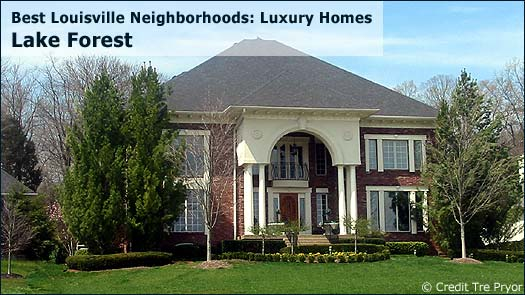 Lake Forest - Best Louisville Neighborhoods: Luxury Homes
