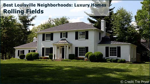 Rolling Fields - Best Louisville Neighborhoods: Luxury Homes